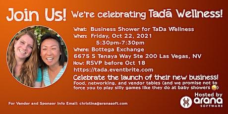 TaDā Wellness Business Shower hosted by Arana tickets