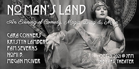 No Man's Land: an Evening of Comedy, Music, Drag and More tickets