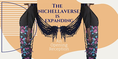 The Nichellaverse is Expanding: An Opening Reception tickets