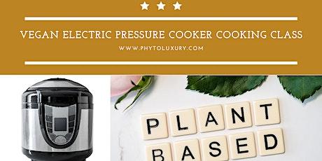 Vegan Electric Pressure Cooker Cooking Class tickets