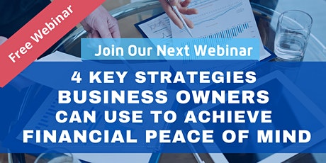 4 Key Strategies Business Owners can use to achieve Financial Peace of Mind tickets