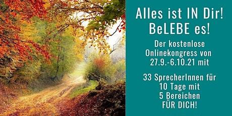 "Onlinekongress ""Alles ist IN Dir! BeLEBE es! Tickets"
