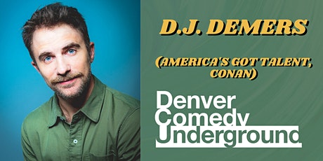 Denver Comedy Underground: DJ Demers (America's Got Talent, Conan) tickets