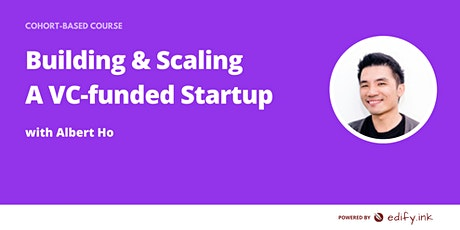 Building & Scaling a VC-funded Startup tickets