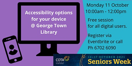 Seniors Week - Accessibility options for your device @ George Town Library tickets