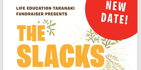 The Slacks: In the Garden (Life Education Taranaki Fundraiser) tickets