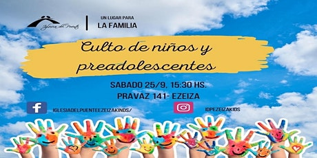 CULTO DE NIÑOS Y PREADOLESCENTES 15:30 HS. entradas