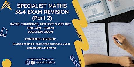 Specialist Maths 3&4 Exam Revision Part 2 tickets