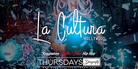 La Cultura Thursdays inside Dragonfly Hollywood - Free Before 11pm tickets