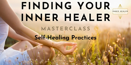 Masterclass: Finding Your Inner Healer - Self-healing practices. tickets