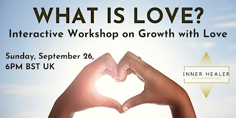 What is Love? Exploring Personal Growth through the lens of Love. tickets