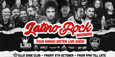 LATINO ROCK BRISBANE - YOUR NAKED SISTER LIVE SHOW - FRIDAY 8TH OCTOBER tickets