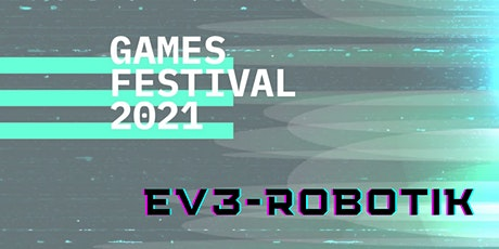 GamesFestival 2021 - EV3-Roboter-Challenge Tickets
