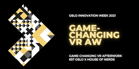 Game-Changing VR Afterwork with 657 Oslo x House of Nerds tickets