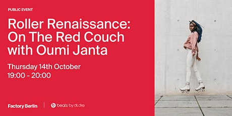 Roller Renaissance: On the Red Couch with Oumi Janta tickets