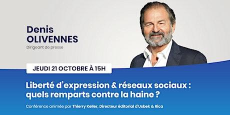 Liberté d'expression  et réseaux sociaux ? avec Denis Olivennes billets