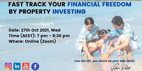 Fast Tracking Your Financial Freedom by Property Investing tickets