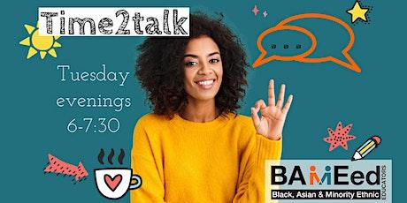 Time 2 talk (Tuesdays 6-7:30pm) tickets