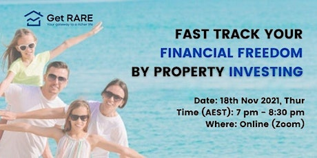 Fast Track Your Financial Freedom by Property Investing tickets