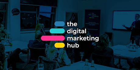 The Digital Marketing Hub - Leeds tickets