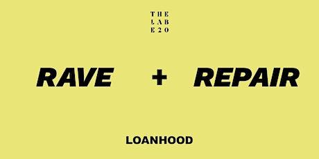 LOANHOOD: Rave and Repair tickets