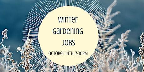 Winter Gardening Jobs tickets