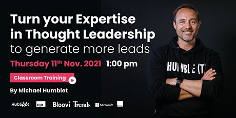 Turn your Expertise in thought leadership (to generate more leads) billets