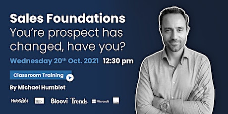 Sales Foundations - Your prospect has changed, have you? tickets