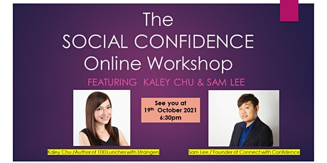 The Social Confidence Online Workshop Featuring Sam Lee & Kaley Chu tickets