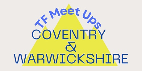 TF Meets Ups Coventry &Warwickshire tickets
