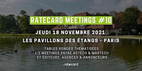 Ratecard Meetings #10 | 18/11/21 | Les Pavillons des Etangs - Paris billets