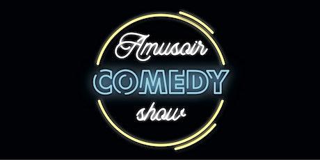 L'Amusoir Comedy Show billets