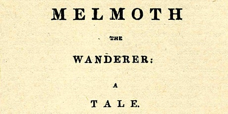 Ragged, livid&on fire: The Wanderings of Melmoth at 200 - Exhibition Launch tickets