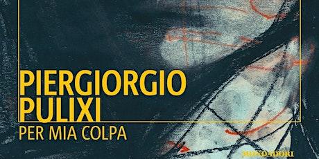 """Mieleamaro presenta """"Per mia colpa"""" di Piergiorgio Pulixi TURNO 1 biglietti"""