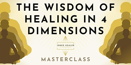 Masterclass: The Wisdom of Healing in 4 Dimensions Intro tickets