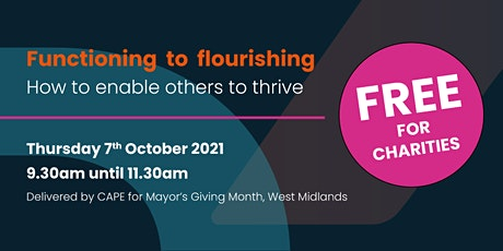 Free event - Functioning to flourishing - how to enable others to thrive tickets