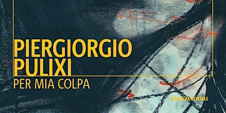 """Mieleamaro presenta """"Per mia colpa"""" di Piergiorgio Pulixi TURNO 2 biglietti"""