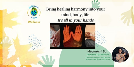 Bring healing harmony into your mind, body, life. It's all in your hands tickets
