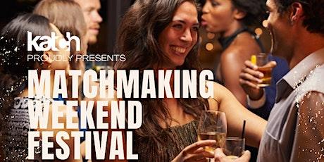 Katch Matchmaking Weekend Festival tickets