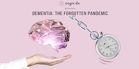 Dementia: The Forgotten Pandemic tickets