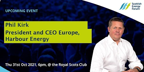 Phil Kirk - Chief Executive Officer, Harbour Energy tickets
