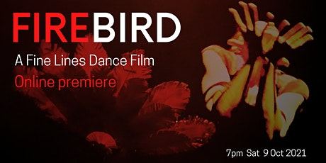 Firebird Dance Film Online premiere with Q&A facilitated by Julie Dyson AM tickets