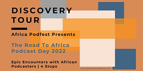 Discovery Tour : Road to Africa Podcast Day 2022 tickets