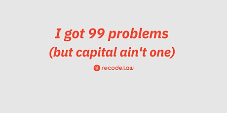 I got 99 problems (but capital ain't one) - Podiumsdiskussion Tickets