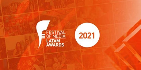 Festival of Media Latin America Awards Ceremony 2021 tickets