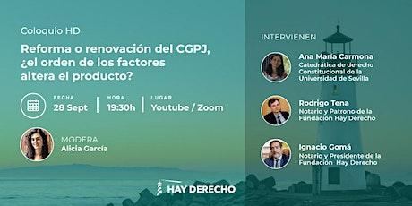 COLOQUIO HD: ¿reforma o renovación del CGPJ? entradas