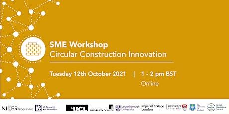 SME Workshop for Circular Construction Innovation tickets