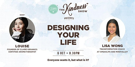 THE KINDNESS SHOW✨ DESIGNING YOUR LIFE tickets