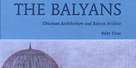 Büke Uras - Reinterpreting Ottoman Architecture through Sarkis Balyan tickets