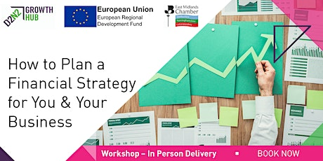 How to Plan a Financial Strategy for You and Your Business tickets
